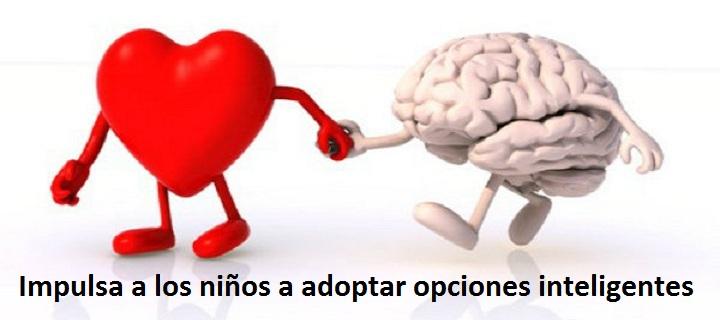 2.4.- Impulsa a los niños a adoptar opciones inteligentes