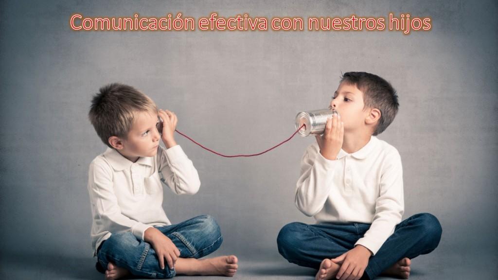 Monográfico 01 - Comunicación efectiva con nuestros hijos